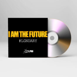 Young Starr - I AM THE FUTURE (Single) #LGNDARY #IAMTHEFUTURE Legendary LGNDARY